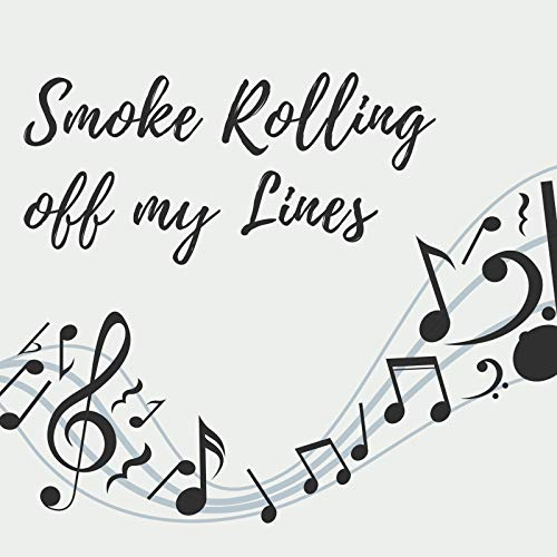 Smoke Rolling Off My Lines (Demo) [Explicit]