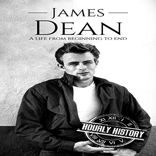James Dean: A Life from Beginning to End audiobook cover art