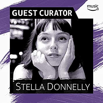 Guest Curator: Stella Donnelly