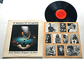 Tower Of Power AIN T NOTHIN  STOPPIN  US NOW - Columbia Records 1976 - USED Vinyl LP Record - 1976 Pressing PC 34302 - You Ought To Be Havin  Fun - Deal With It - While We Went To The Moon