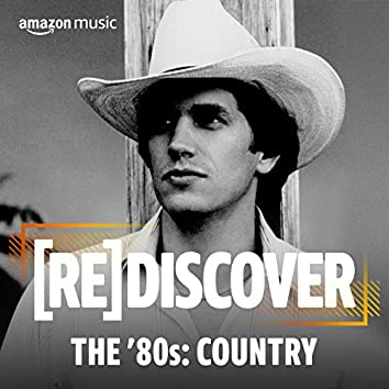 REDISCOVER THE '80s: Country