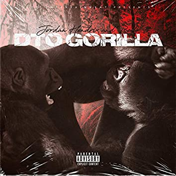 DTO Gorilla (feat. Jordan Hendrix)
