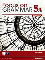 Focus on Grammar Level 5 (4E) Split Edition Student Book A with MP3 Audio CD-ROM
