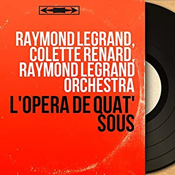 L'opéra de quat' sous (feat. Raymond Legrand et son orchestre) [Mono Version]