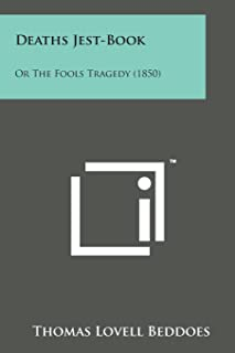 Deaths Jest-Book: Or the Fools Tragedy (1850)
