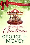 Music Box Christmas (Ornamental Match Maker Series Book 3)