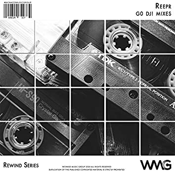 Rewind Series: ReepR - G0 DJ! Mixes