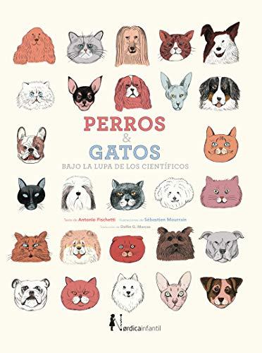 Perros y gatos bajo la lupa de los científicos (Infantil)