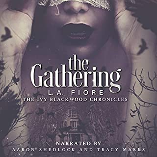 The Gathering: The Ivy Blackwood Chronicles                   By:                                                                                                                                 L.A. Fiore                               Narrated by:                                                                                                                                 Tracy Marks,                                                                                        Aaron Shedlock                      Length: 10 hrs and 54 mins     57 ratings     Overall 4.4