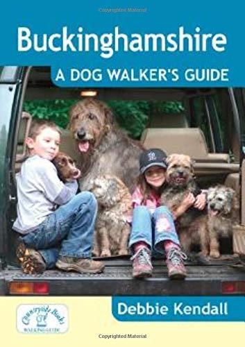 Buckinghamshire: A Dog Walker's Guide (Dog Walks)