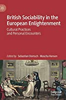 British Sociability in the European Enlightenment: Cultural Practices and Personal Encounters
