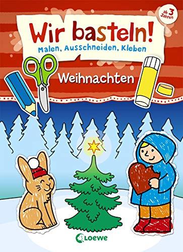 Wir basteln! - Malen, Ausschneiden, Kleben - Weihnachten: Beschäftigung für Kinder ab 3 Jahre