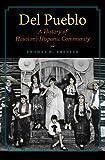 Del Pueblo: A History of Houston's Hispanic Community (Gulf Coast Books, sponsored by Texas A&M University-Corpus Christi Book 21)