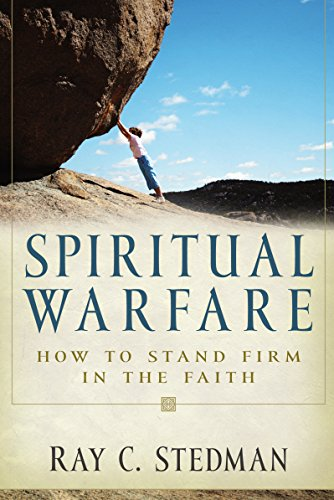 Spiritual Warfare: How to Stand Firm in the Faith