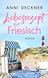 Liebesrezept auf Friesisch: Liebesroman