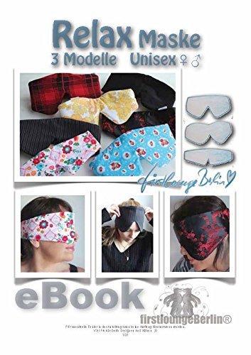 Relax Wellness Maske, Schlafbrille Unisex - 3 Modelle Nähanleitung mit Schnittmuster auf CD. Handmade with Love von firstloungeberlin