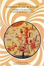 El obsesivo circular de la ficción: Asedios a Los siete locos y Los lanzallamas de Roberto Arlt (Serie Estudios de lingüística y literatura)