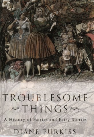 Troublesome Things: A History of Fairies and Fairy Tales (Allen Lane History S.)の詳細を見る