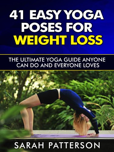 41 Easy Yoga Poses For Weight Loss The Ultimate Yoga Guide Anyone Can Do And Everyone Loves Yoga Guidebook Book 1 Kindle Edition By Patterson Sarah Health Fitness Dieting Kindle