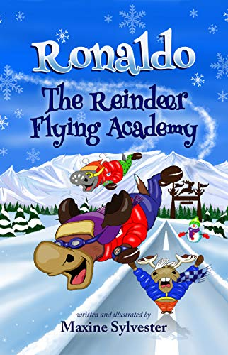 Ronaldo: The Reindeer Flying Academy: An Illustrated Early Readers Chapter Book for Kids 7-9 (Ronaldo's Flying Adventures 1) (English Edition)