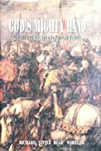 God's Mighty Hand- Providential Occurrences in World History (Volume 1)