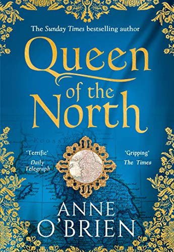 Compare Textbook Prices for Queen of the North: Gripping escapist historical fiction from the Sunday Times bestselling author First edition Edition ISBN 9780008405212 by O'Brien, Anne