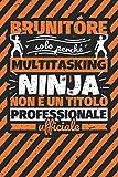 Taccuino foderato: brunitóre - solo perché multitasking ninja non è un titolo professionale ufficiale