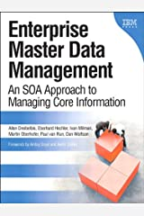 Enterprise Master Data Management: An SOA Approach to Managing Core Information (IBM Press) Kindle Edition