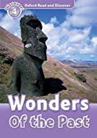 Wonders of the Past: Level 4 (Oxford Read and Discover)