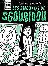 Les enquêtes de Sgoubidou par Cathon