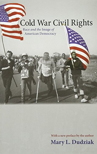 Compare Textbook Prices for Cold War Civil Rights: Race and the Image of American Democracy Politics and Society in Modern America, 73 Revised Edition ISBN 9780691152431 by Dudziak, Mary L.