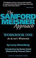 The Sanford Meisner Approach: An Actors Workbook (A Career Development Book)