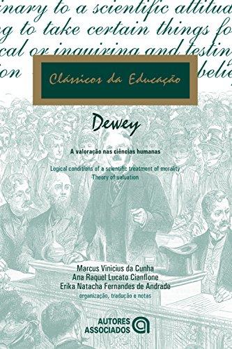 A valoração nas ciências humanas: John Dewey (1859-1952) (Clássicos da educação)