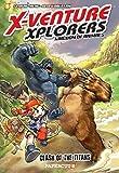 X-Venture Xplorers #2: Clash of the Titans (X-Venture Explorers)