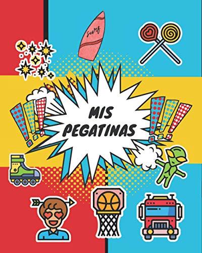 ¡MIS PEGATINAS!: ÁLBUM EN BLANCO PARA COLOCAR TU COLECCIÓN DE PEGATINAS   Cuaderno Para Organizar tus Pegatinas Favoritas por Temas   Regalo Infantil, Niño o Niña   Cumpleaños, Navidad.