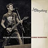 All My Friends Are Enemies: Early Rarities von Say Anything