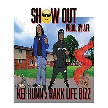 Show Out (feat. Rakk Life Bizz)