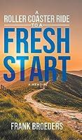 A Roller Coaster Ride to a Fresh Start: A Memoir