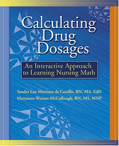 Calculating Drug Dosages: An Interactive Approach to Learning Nursing Math (Workbook with CD-ROM)