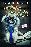 Hearing Day Homicide: Dog Days Mystery #7, A humorous cozy mystery (English Edition)