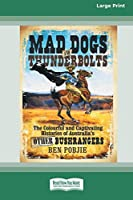 Mad Dogs and Thunderbolts (16pt Large Print Edition)