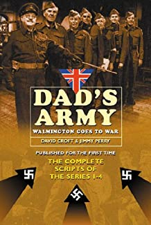 Dad's Army: Walmington Goes To War - The Complete Scripts Of Series 1-4