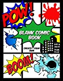 Blank Comic Book: Create Your Own: A Large Notebook of Blank Comic Frames for Kids and Adults to Draw Comics and Journal