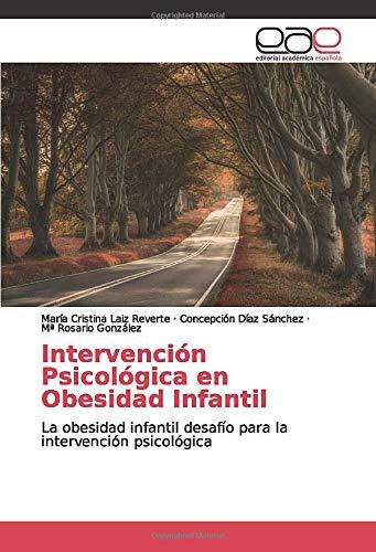 Intervención Psicológica en Obesidad Infantil: La obesidad infantil desafío para la intervención...
