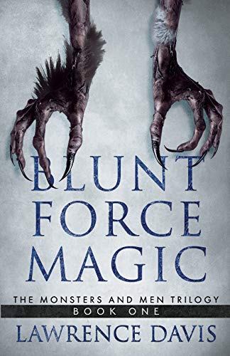 Blunt Force Magic (The Monsters and Men Trilogy)