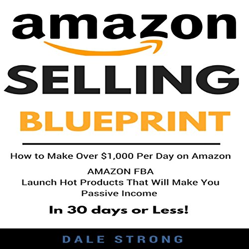 Amazon Selling Blueprint     How to Make over $1,000 per Day on Amazon, Launch Hot Products That Will Make You Passive Income in 30 Days or Less              By:                                                                                                                                 Dale Strong                               Narrated by:                                                                                                                                 Joe Wosik                      Length: 2 hrs and 8 mins     1 rating     Overall 1.0