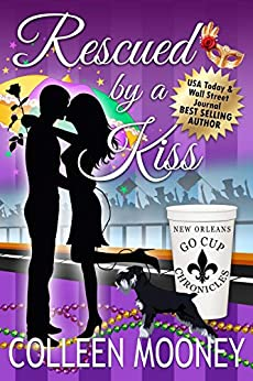 Rescued By A Kiss: Mardi Gras, New Orleans, Crime and Parades all have Brandy Alexander in common! (The New Orleans Go Cup Chronicles Book 1) by [Colleen Mooney]