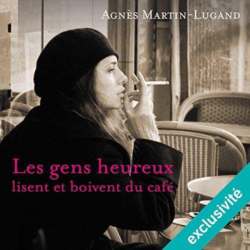Les gens heureux lisent et boivent du café audiobook cover art