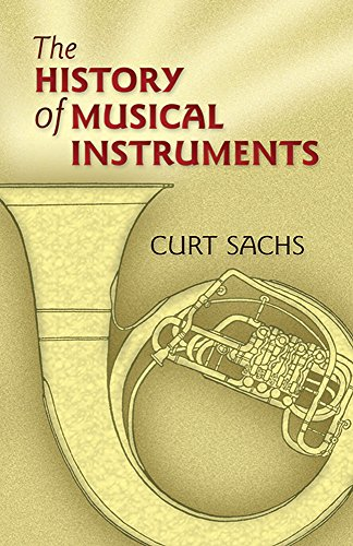 Compare Textbook Prices for The History of Musical Instruments Dover Books on Music Illustrated Edition ISBN 9780486452654 by Sachs, Curt