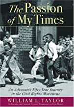 The Passion of My Times: An Advocate's Fifty-Year Journey in the Civil Rights Movement